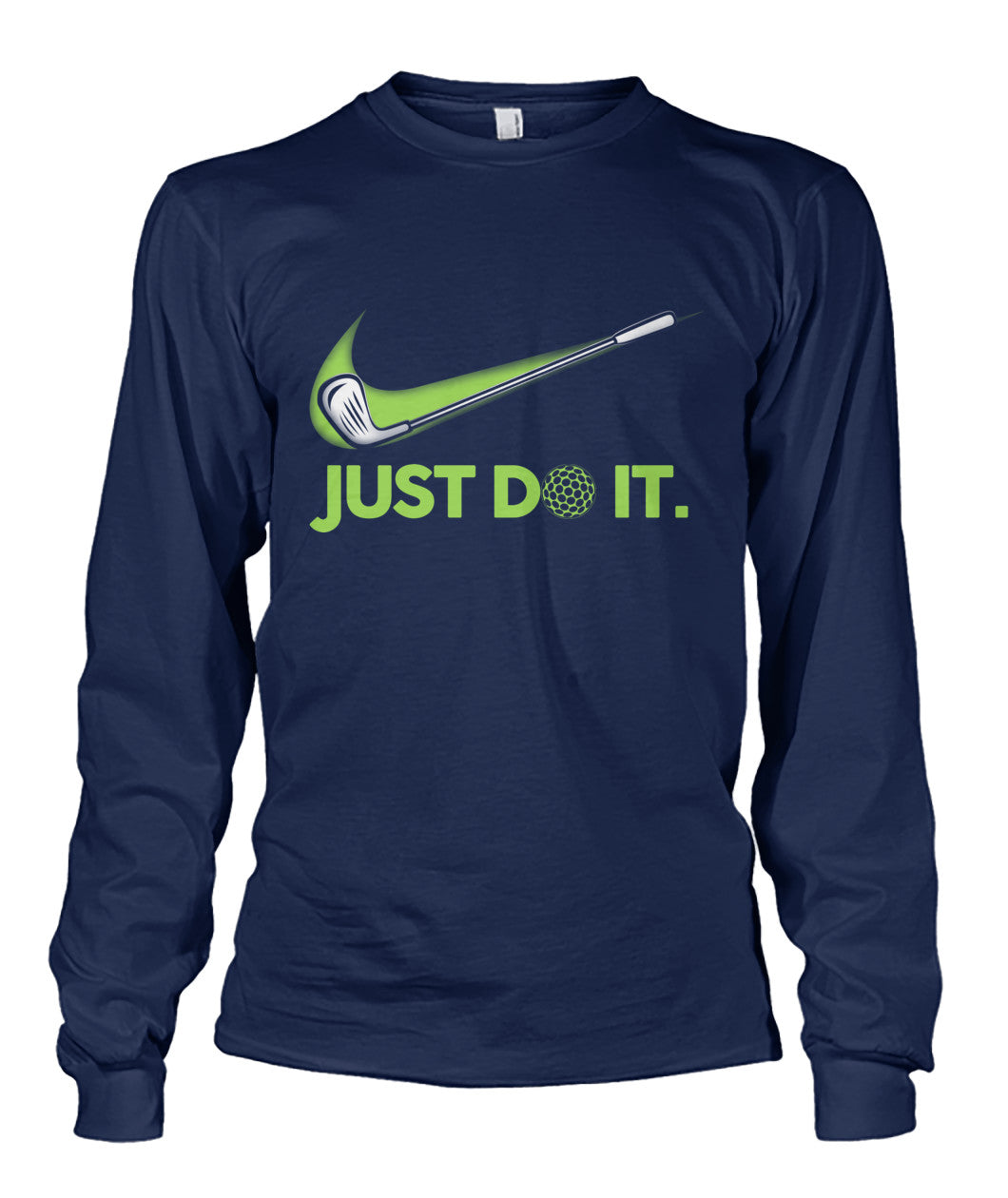 Just DO IT Golf shirt Unisex Long Sleeve