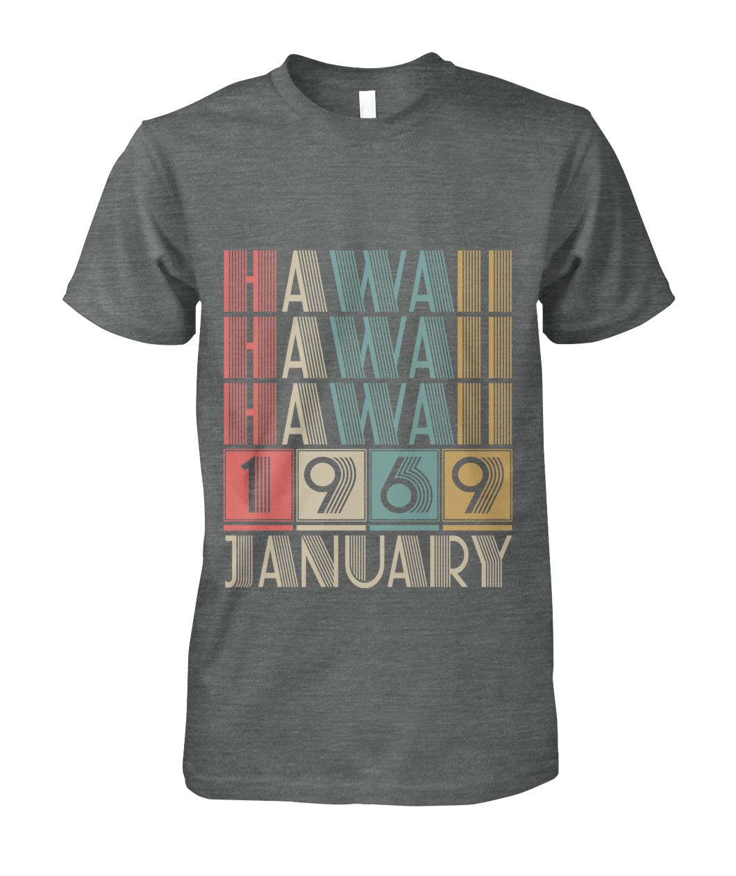 Born in Hawaii in January 1969 t shirt-Short Sleeves - TEEHOT.COM