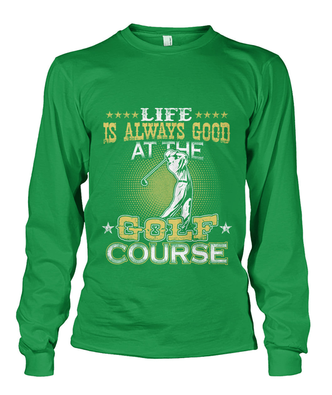 Life always good at the course shirt-Apparel - AllGolfUSA.COM