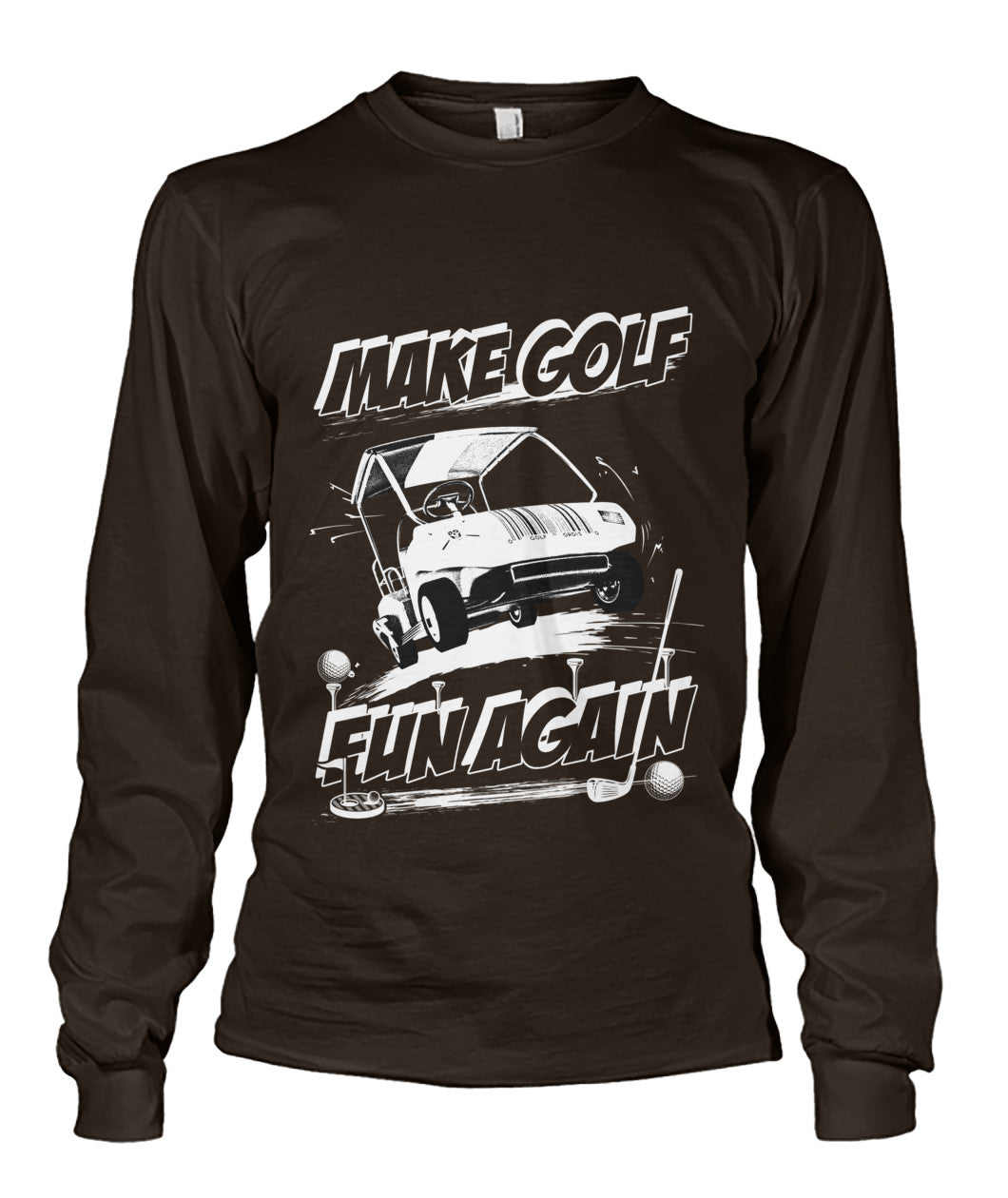 Make Golf Fun Again Unisex Long Sleeve-Long Sleeves - AllGolfUSA.COM