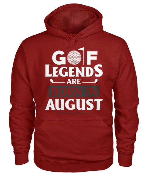 Golf legends are born in august Gildan Hoodie