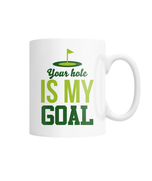 Your Hole is My Goal Funny Golf Coffee Mug-Apparel - AllGolfUSA.COM