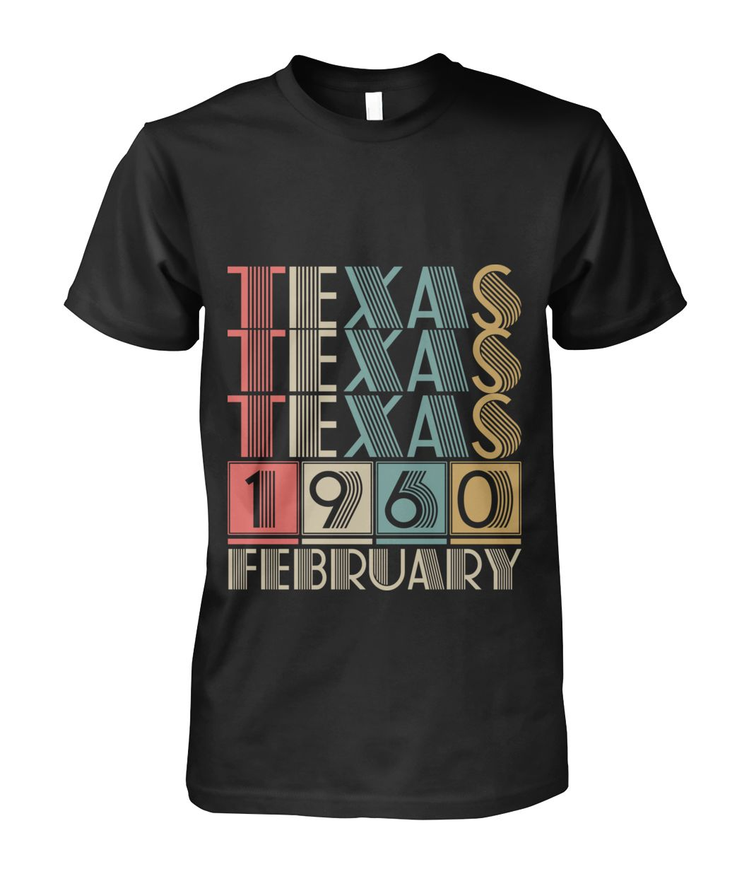 Born in Texas in February 1960 t shirt