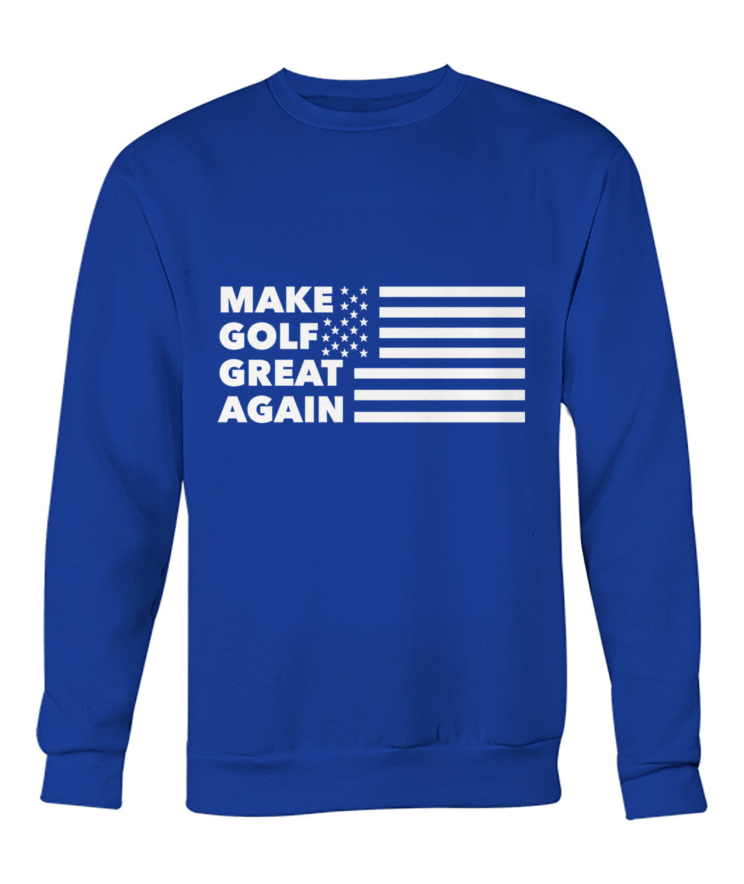 Make Golf Great Again Crew Neck Sweatshirt-Long Sleeves - AllGolfUSA.COM