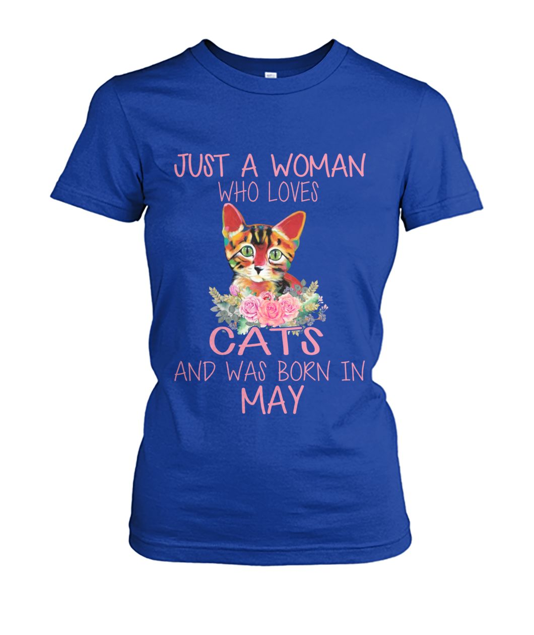 just a woman who loves cats and was born in may tshirt