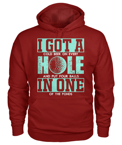 I got a hole in one shirt Gildan Hoodie-Hoodies - AllGolfUSA.COM
