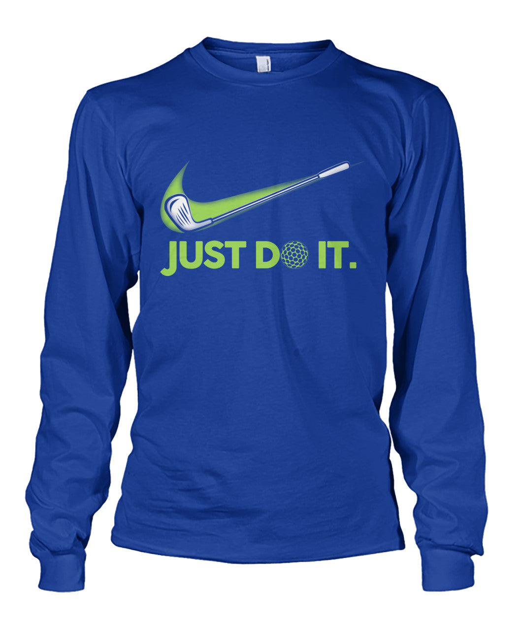 Just DO IT Golf shirt Unisex Long Sleeve-Long Sleeves - AllGolfUSA.COM