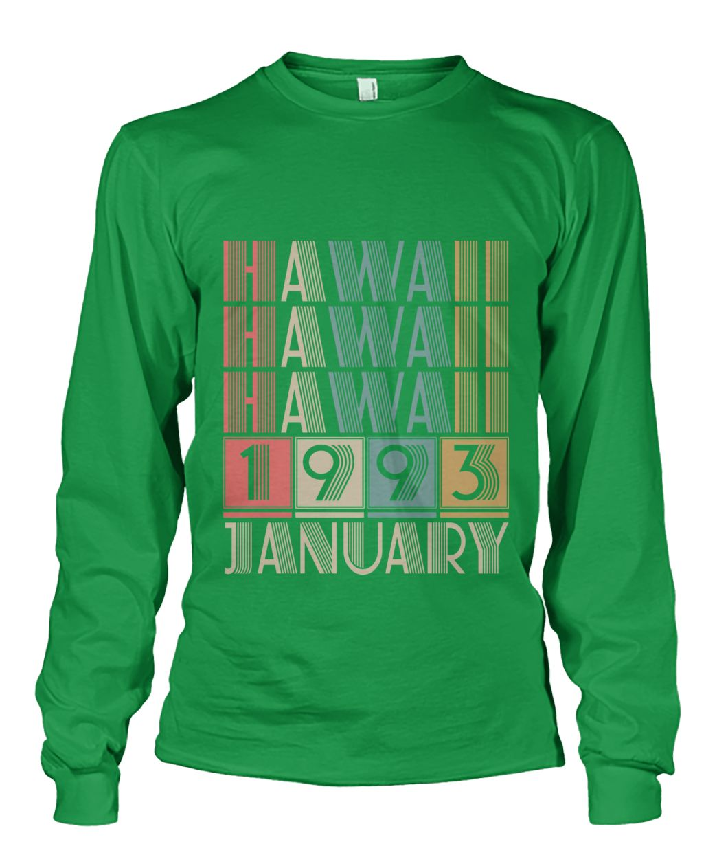 Born in Hawaii in January 1993 t shirt-Short Sleeves - TEEHOT.COM