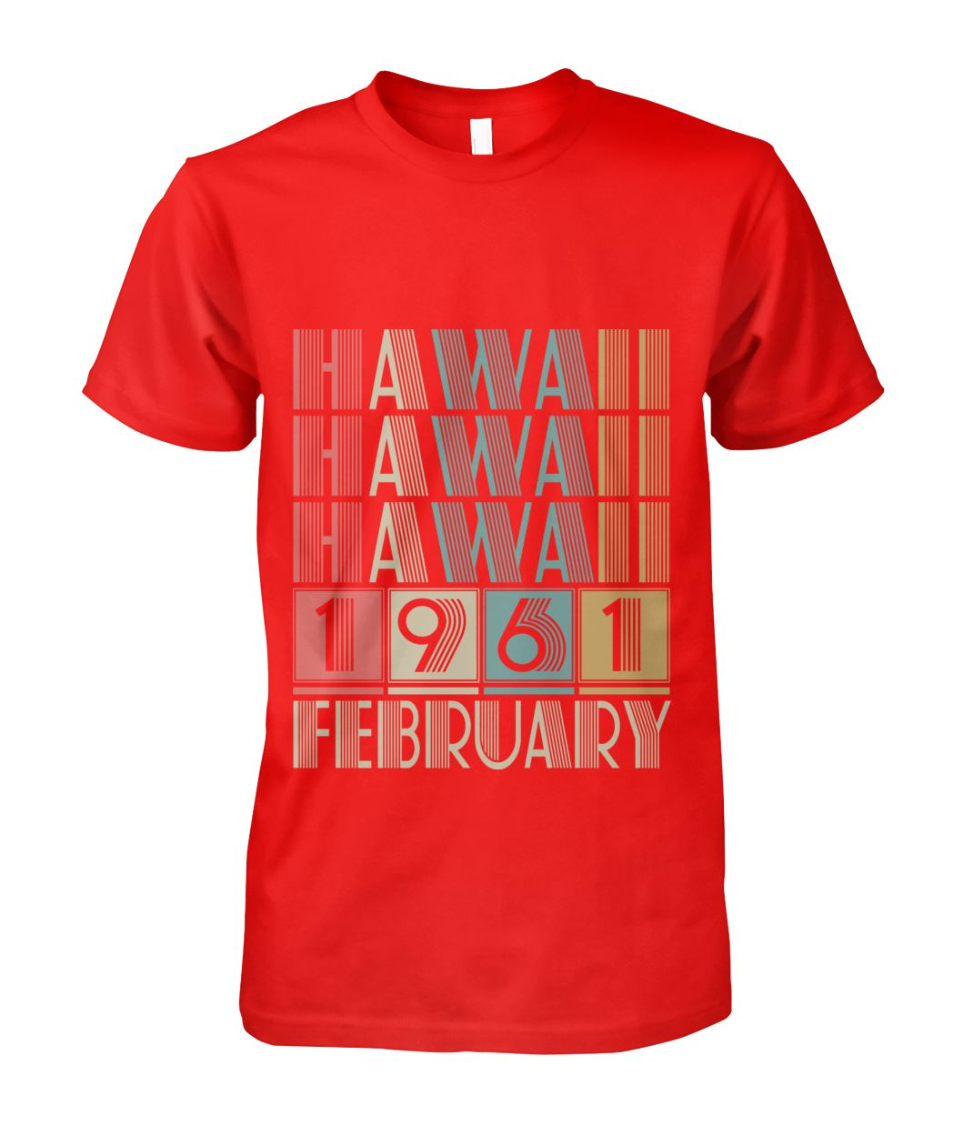 Born in Hawaii in February 1961 t shirt-Short Sleeves - TEEHOT.COM