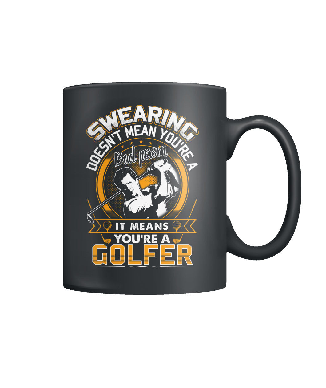 You are a golfer mug Color Coffee Mug
