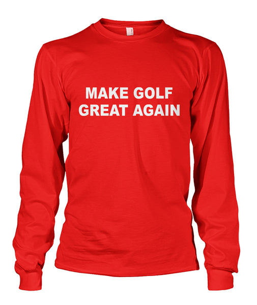 Make Golf Great Again Original Shirt Unisex Long Sleeve-Long Sleeves - AllGolfUSA.COM