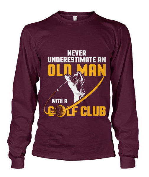 Never Underestimate old man golf t shirt-Apparel - AllGolfUSA.COM