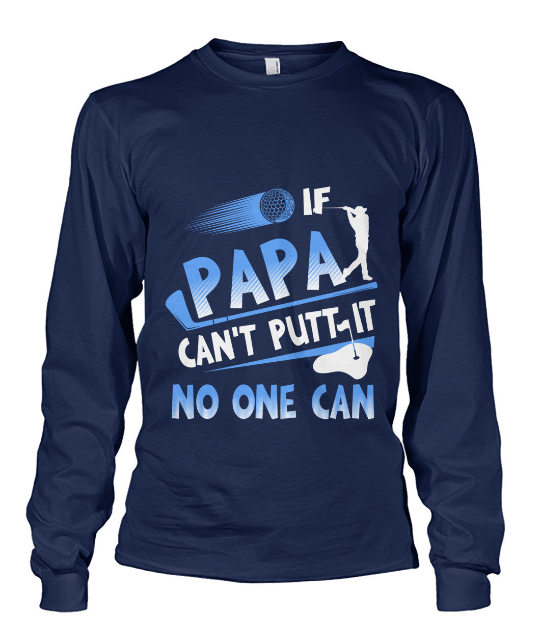 If Papa can't putt it no one can shirt