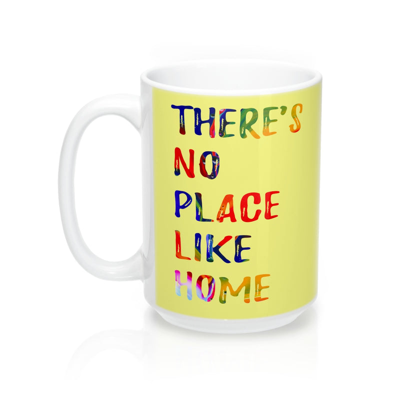 There is no place like home Quote Mug - Zuzi's