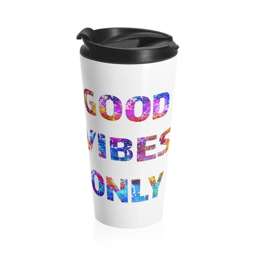 Good Vibes Only Stainless Steel Travel Mug