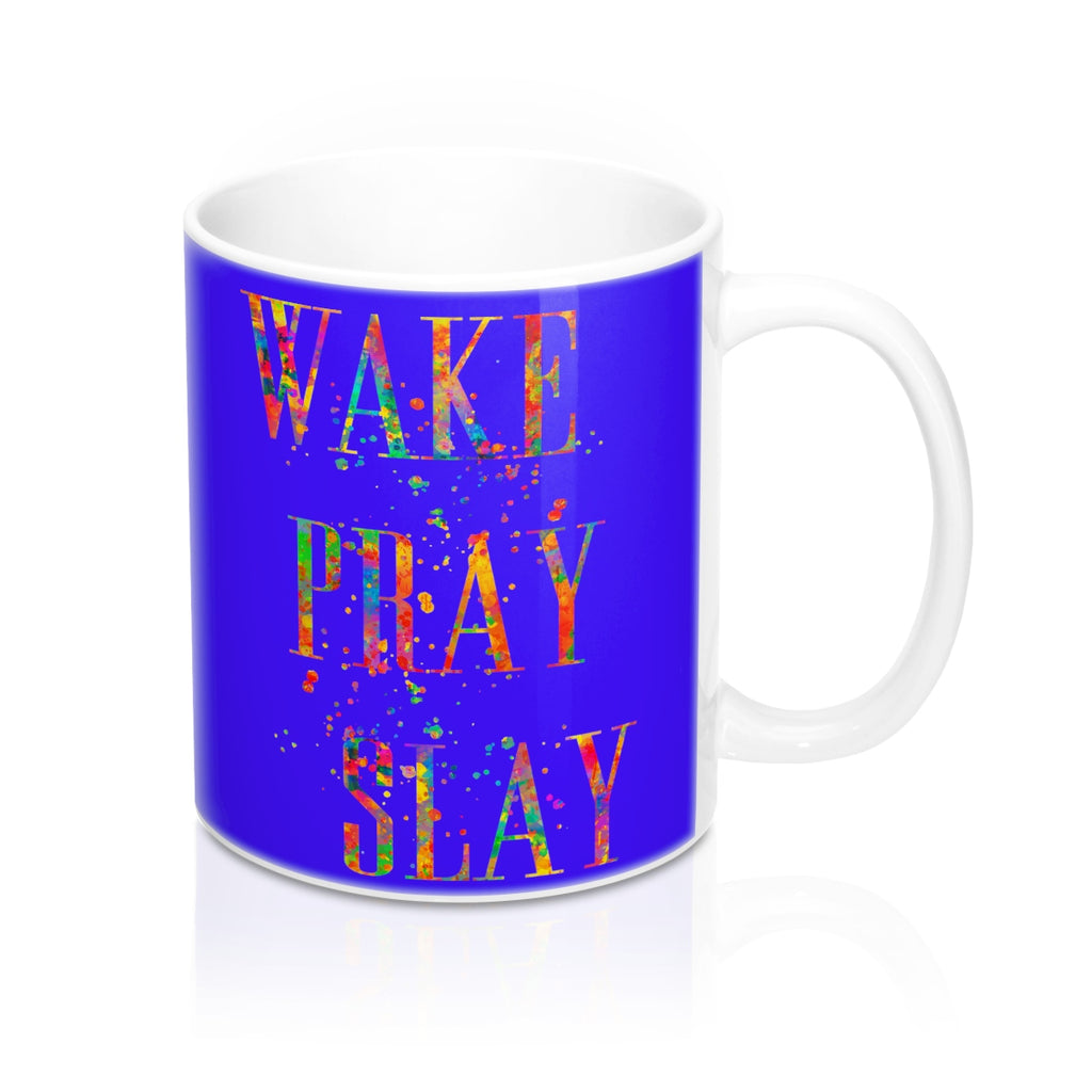 Wake Pray Slay Quote Mug