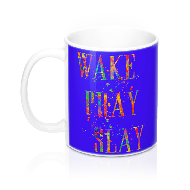 Wake Pray Slay Quote Mug - Zuzi's