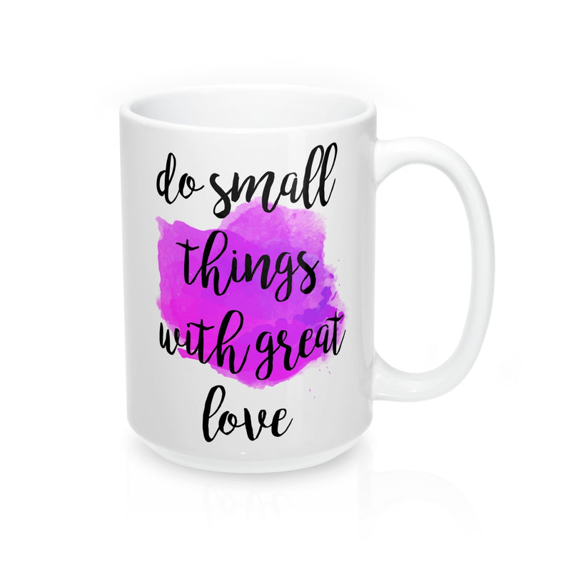 Do small things with great love Mother Teresa  Quote Mug - Zuzi's