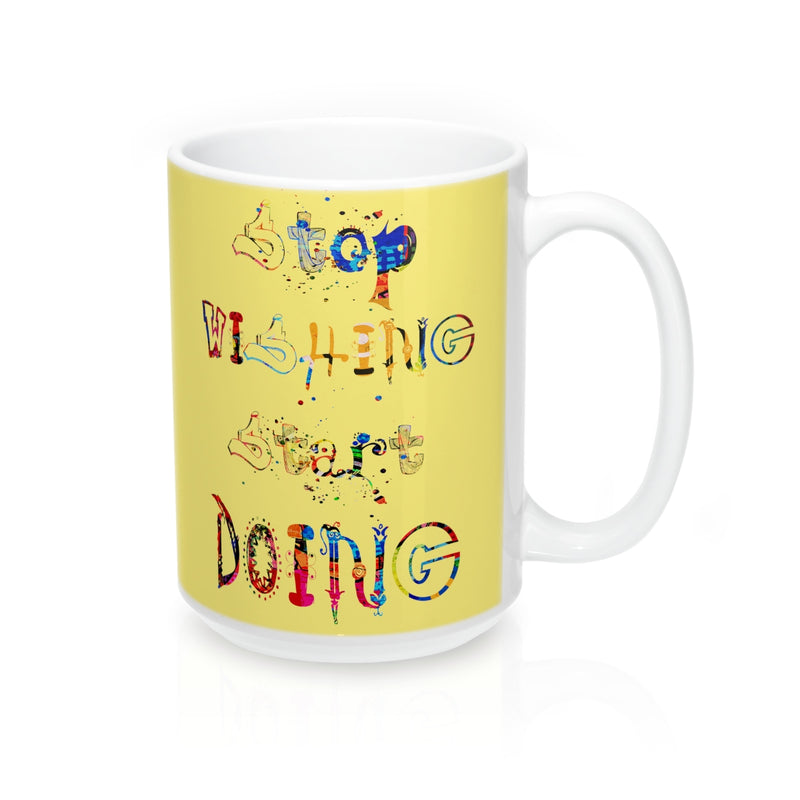 Stop Wishing Start Doing Quote Mug - Zuzi's