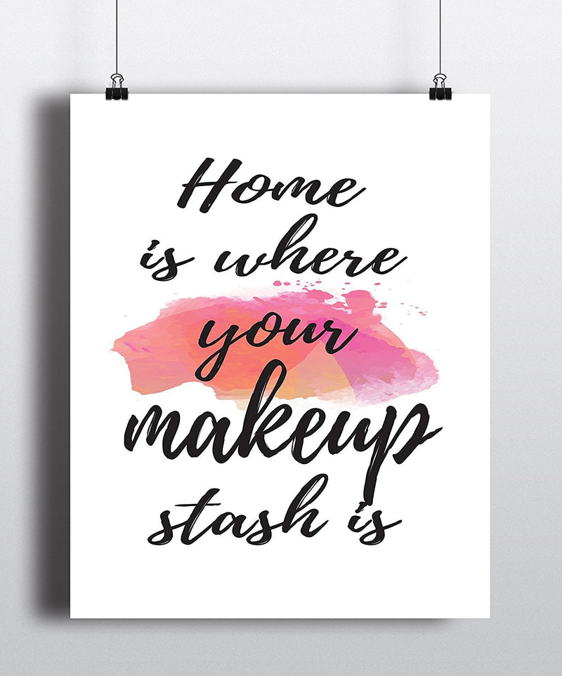 Home is where your makeup stash is Fashion Quote Art Print - Unframed - Zuzi's