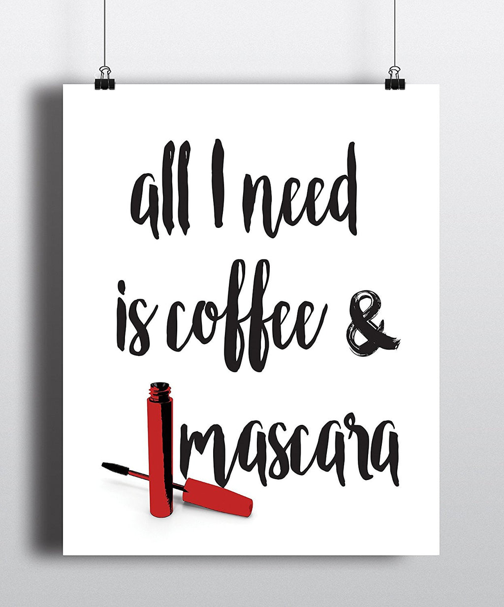 All I need is coffee and mascara Quote Art Print - Unframed