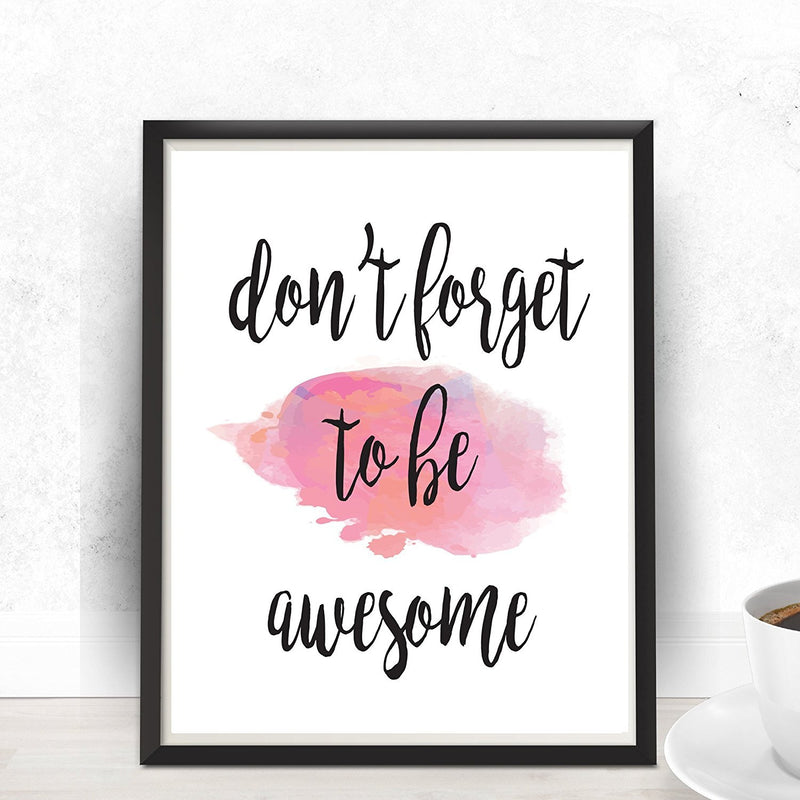 Don't Forget To Be Awesome Quote Art Print - Unframed