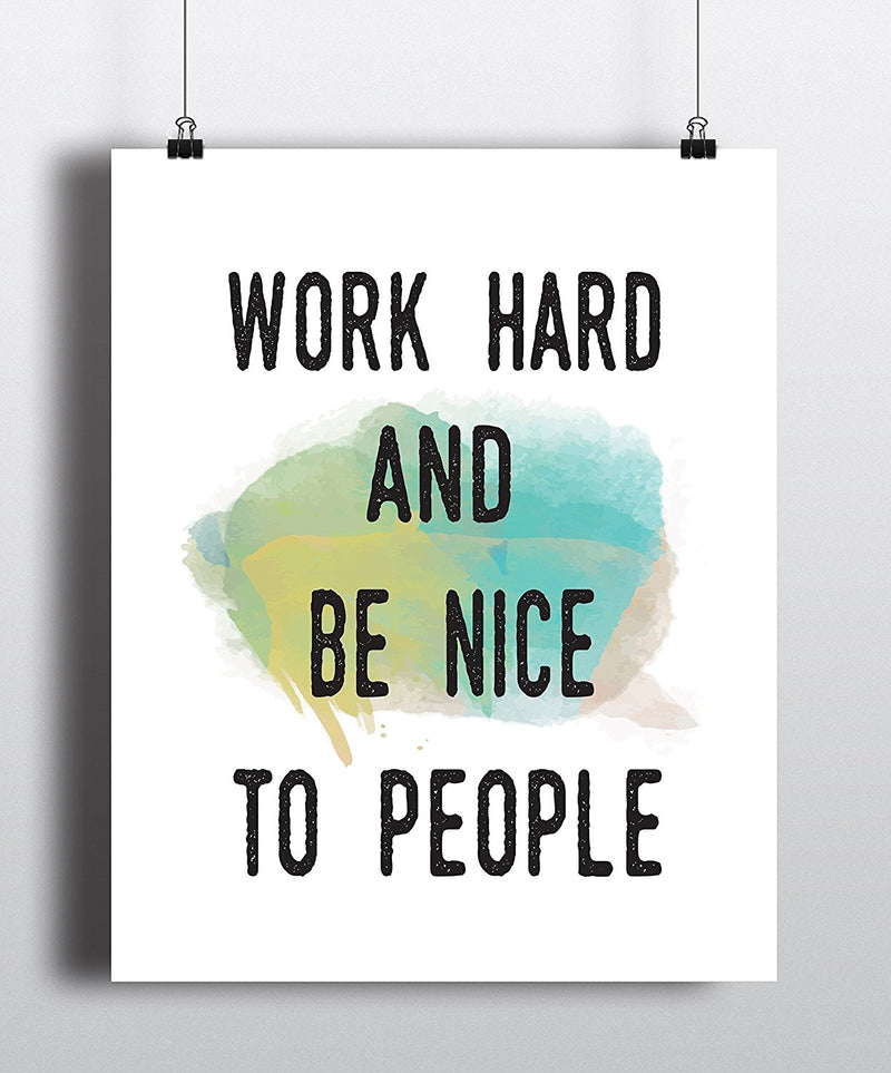 Work Hard And Be Nice To People Inspirational Quote Art Print - Unframed - Zuzi's