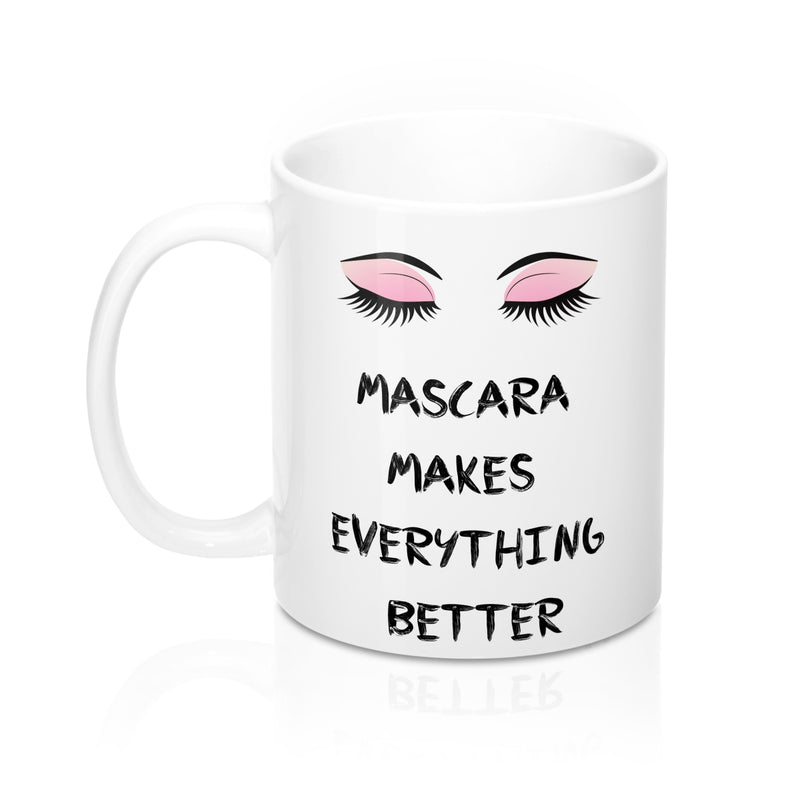Mascara Makes Everything Better Fashion  Quote Mug - Zuzi's