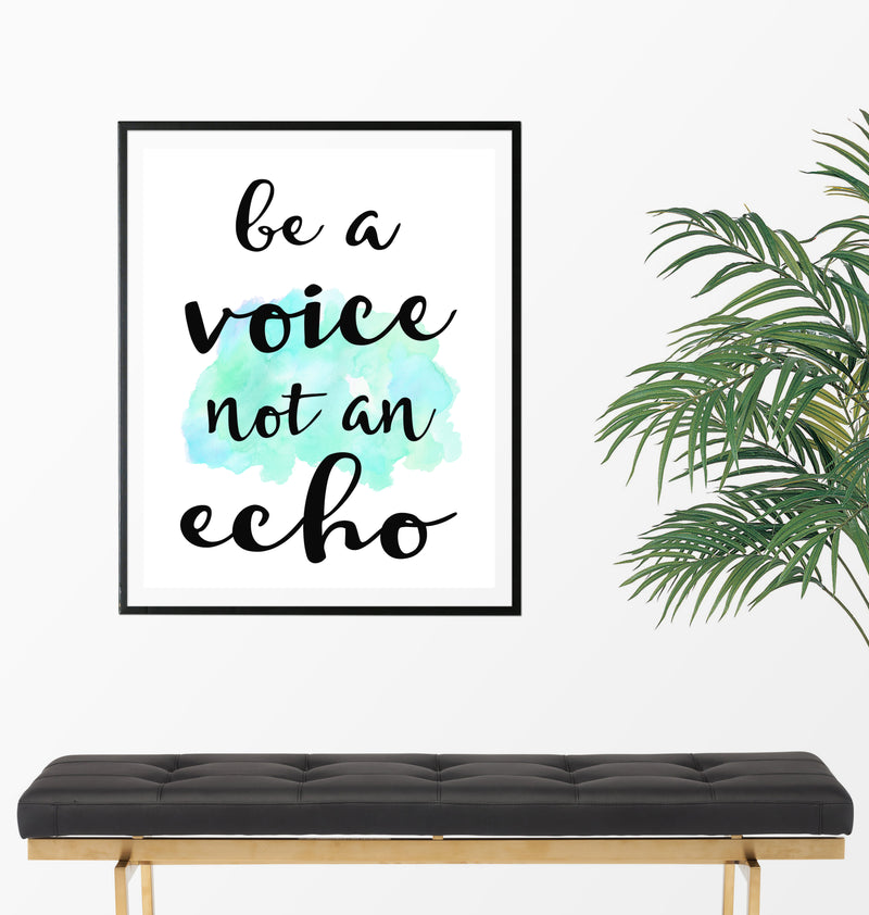 Be A Voice Not An Echo Quote Art Print - Unframed - Zuzi's