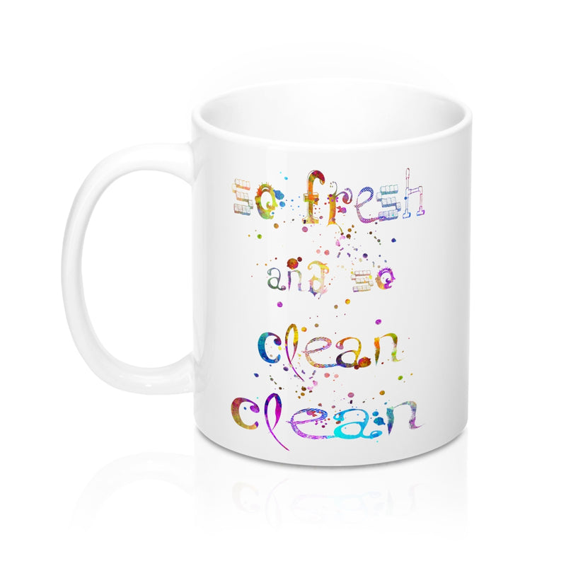 So fresh And So Clean Clean Quote Mug - Zuzi's