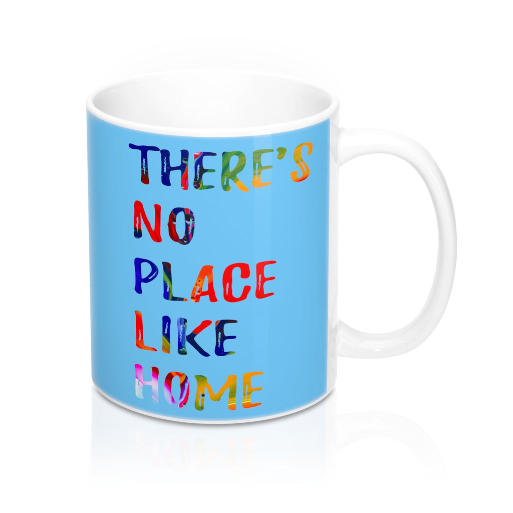 There is no place like home Quote Mug