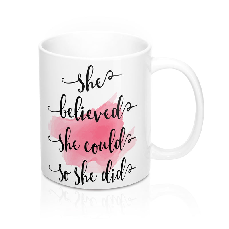 She believed she could so she did  Quote Mug - Zuzi's