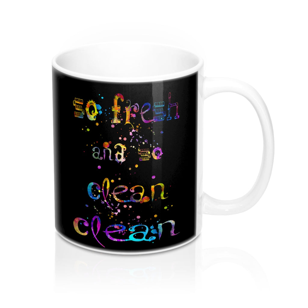 So fresh And So Clean Clean Quote Mug
