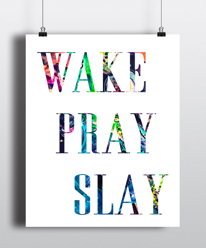 Wake Pray Slay Quote Art Print - Unframed - Zuzi's