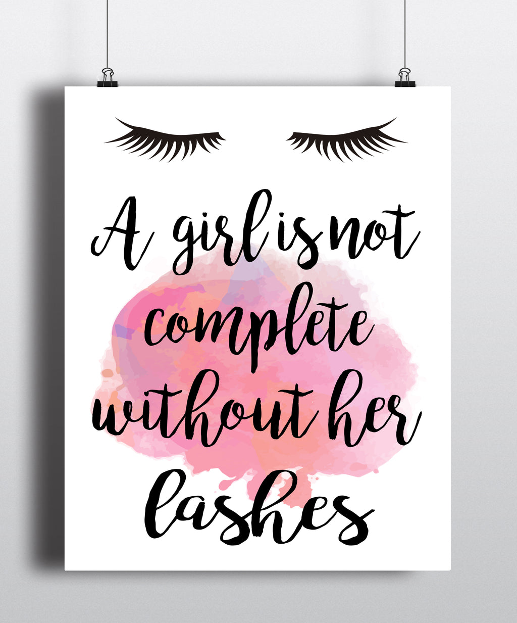 A Girl Is Not Complete Without Her Lashes Art Print - Unframed