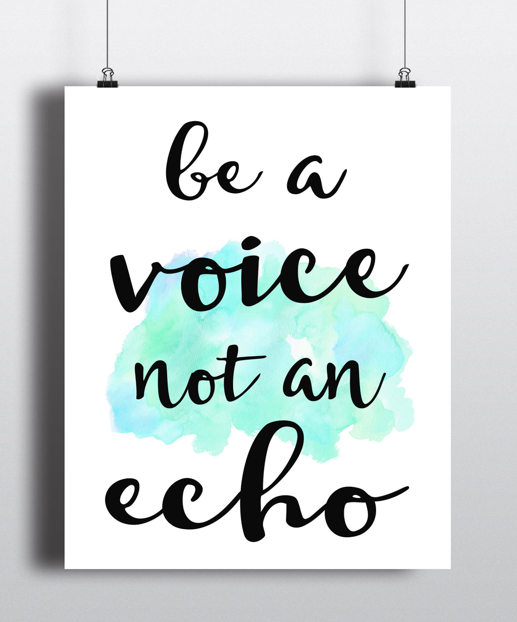 Be A Voice Not An Echo Quote Art Print - Unframed