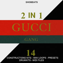 Load image into Gallery viewer, 2 IN 1 [GUCCI GANG] - Sonic Sound Supply - drum kits, construction kits, vst, loops and samples, free producer kits, producer sounds, make beats
