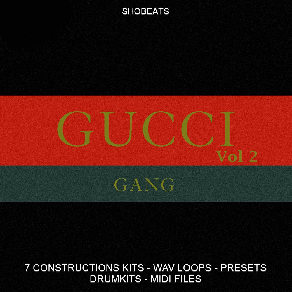 GUCCI GANG Vol. 2 - Sonic Sound Supply - drum kits, construction kits, vst, loops and samples, free producer kits, producer sounds, make beats