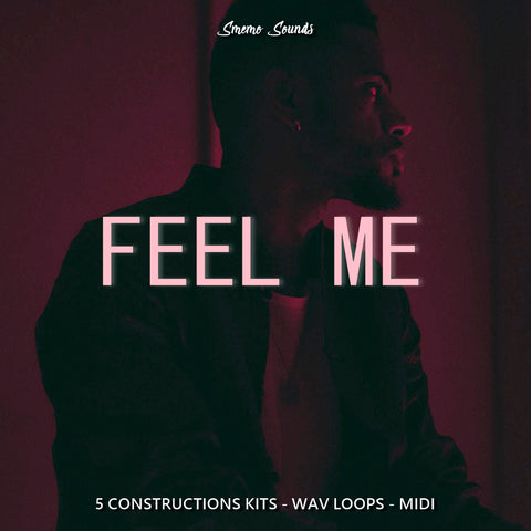 FEEL ME - Sonic Sound Supply - drum kits, construction kits, vst, loops and samples, free producer kits, producer sounds, make beats