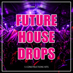 FUTURE HOUSE DROPS