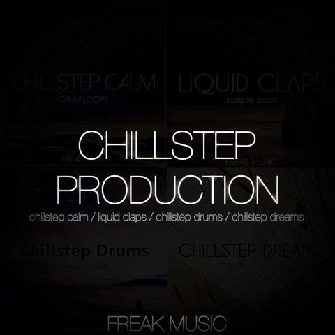 Chillstep Production