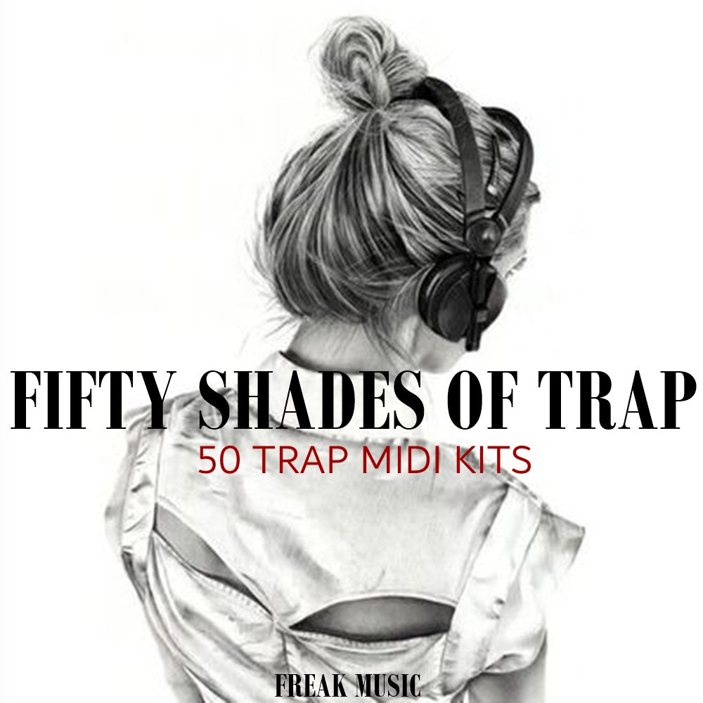 Fifty Shades of Trap - Sonic Sound Supply - drum kits, construction kits, vst, loops and samples, free producer kits, producer sounds, make beats