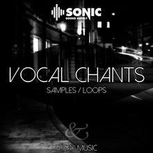 Load image into Gallery viewer, Vocal Chants - Sonic Sound Supply - drum kits, construction kits, vst, loops and samples, free producer kits, producer sounds, make beats
