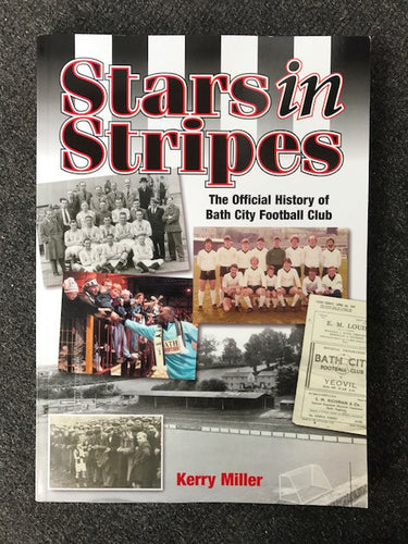 SOLD OUT! Stars in Stripes - The Official History of Bath City Football Club