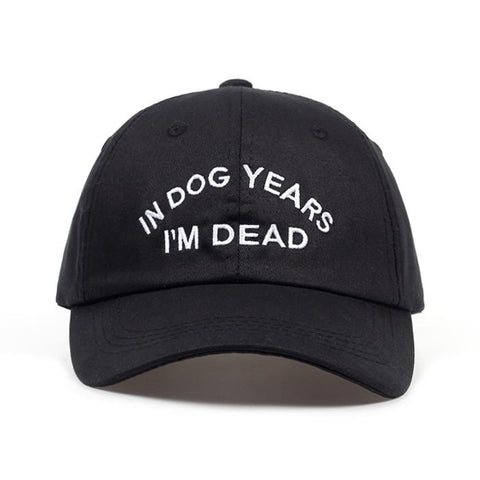 In dog years I'm dead Cap Baseball Cap