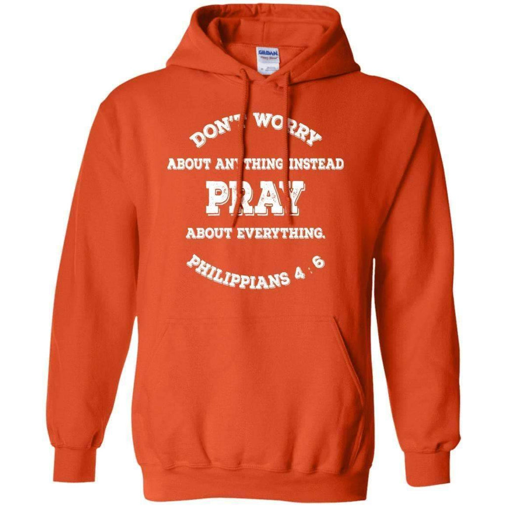 Sweatshirts - Pray, Don't Worry Christian Sweatshirt Hoodie