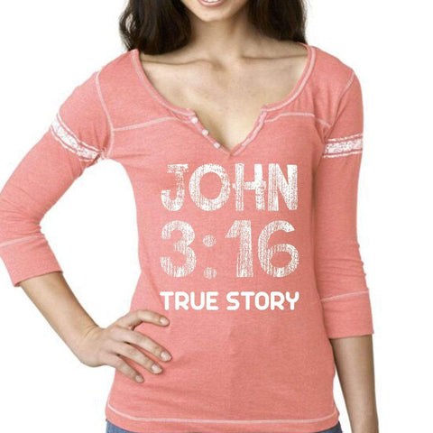 T-Shirts - John 3:16 True Story Three-Quarter Sleeve Scoop Neck Shirt - *Order One Size UP*