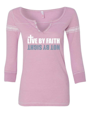 T-Shirts - Live By Faith Not By Sight Three Quarter Sleeve Scoop Neck Christian Shirt - *Order One Size UP*