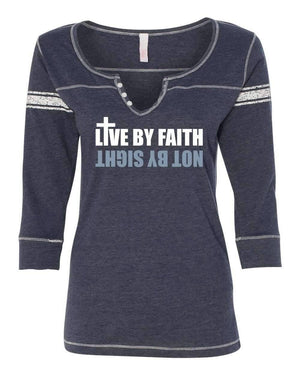 Live By Faith Not By Sight Three Quarter Sleeve Scoop Neck Christian Shirt - *Order One Size UP*