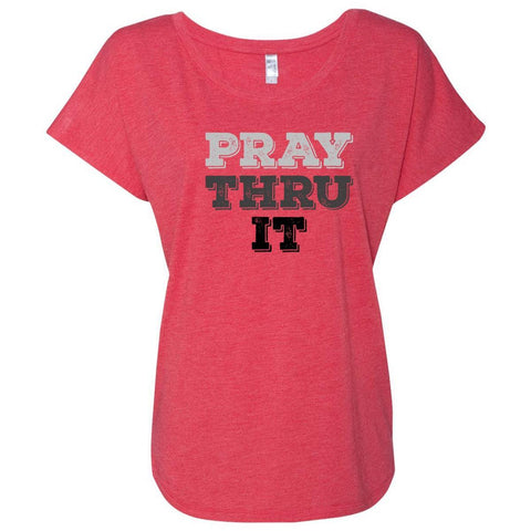 Image of T-Shirts - Pray Thru It Women's Christian Dolman T-Shirt